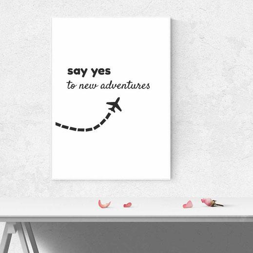Typografie Print, Reisen | Say yes to new adventures