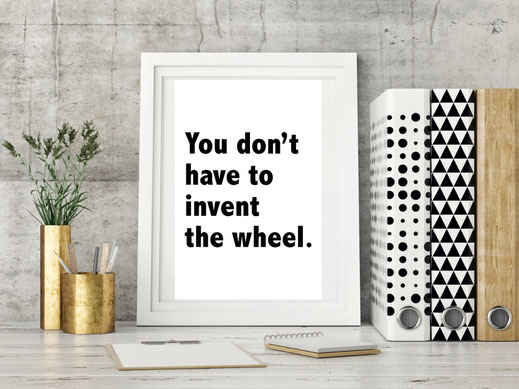 Typografie Poster für Entrepreneure, You don´t have to invent the wheel