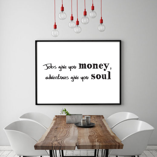 Typografie Reisen, Poster - Jobs give you money, adventures give you soul