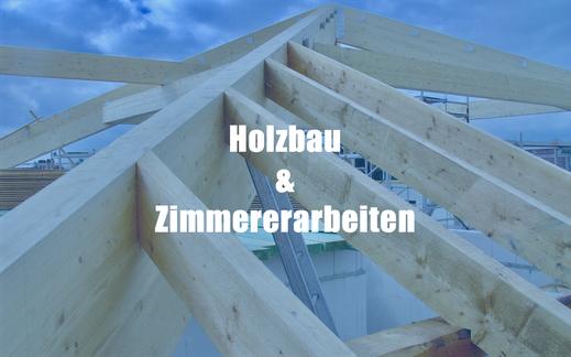 Holzbau und Zimmererarbeiten