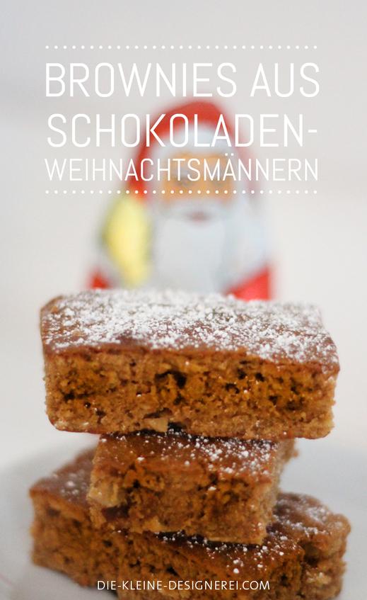Tolles Brownie-Rezept, um alte Schokoweihnachtsmänner zu verwerten, Rezept auf www.die-kleine-designerei.com