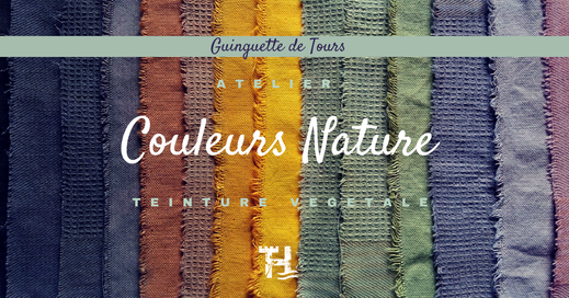 Touraine Terre d'Histoire - Val de Loire - atelier teinture végétale - enfants et adultes