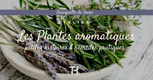 Touraine Terre d'Histoire - Val de Loire - plantes aromatiques remèdes - enfants et adultes