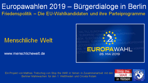 Europawahlen 2019 - Bürgerdialog - Menschliche Welt - 08.04.2019