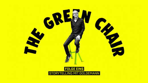 The Green Chair - Folge 1: Storytelling mit Goldemann