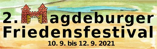 2. Magdeburger Friedensfestival - 10. bis 12.09.2021 auf Facebook