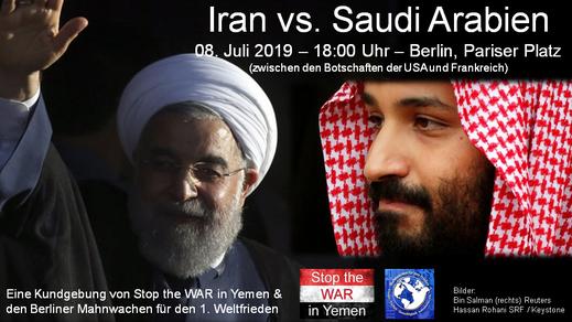 Iran vs. Saudi Arabien - 08.07.2019 18:00 Uhr - Berlin, Pariser Platz - Mahnwache für Frieden!