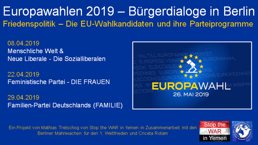 Bürgerdialoge Europawahlen 2019 - ein Projekt von Stop the WAR in Yemen in Zusammenarbeit mit den Mahnwachen Berlin und Criceta Rotam