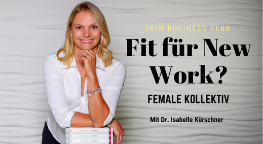 Fit für New Work Female Kollektiv Workshop Frauen Isabelle Kürschner