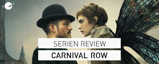 FANwerk Serien Review Carnival Row Banner Kritik Amazon Prime Orlando Bloom Cara Delevigne Fantasy Game of Thrones