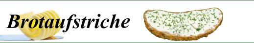 Aufstriche - Kräuterbutter, Marmelade, Pasta, ...