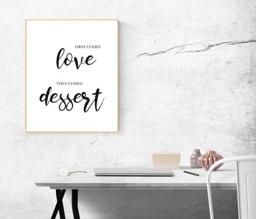 Lifestyles Poster mit Typografie, first comes love then comes dessert