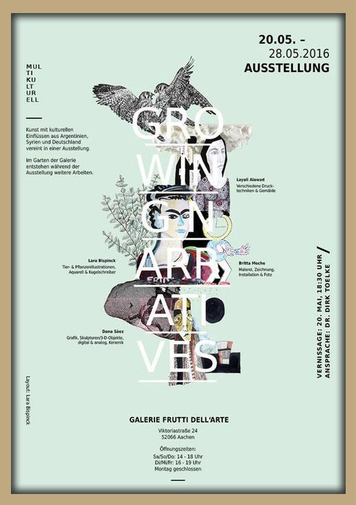 """Plakat der Ausstellung """"growing narratives"""" mit Lara Bispinck, Britta Moche, Layali Alawad und Dana Saez in der Galerie Frutti dell'Arte, Teilnehmer an der Aachener Kunstroute 2016"""
