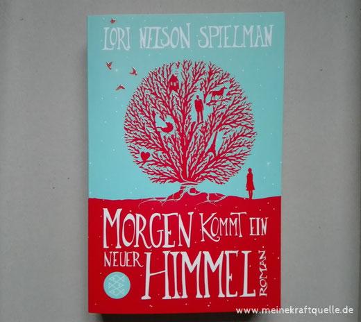 Morgen kommt ein neuer Himmel, Lori Spielman, Buch für die Seele, Herzbuch, Kraftquelle