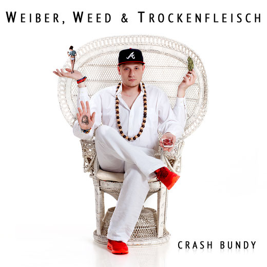Crash Bundy - Weiber, Weed & Trockenfleisch (DOWNLOAD)