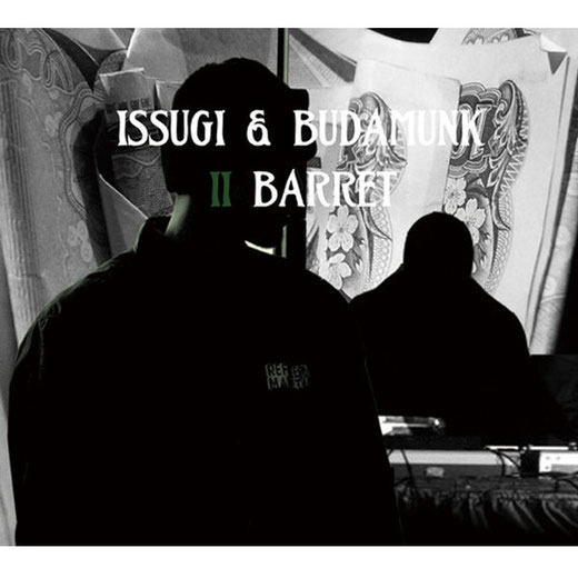 ISSUGI & BUDAMUNK - ⅡBARRET