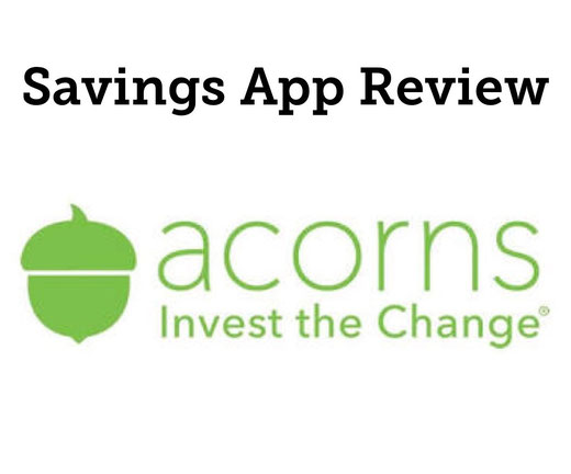 invest save automatic savings Acorns review