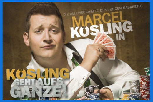 Marcel Kösling geht aufs Ganze - Sa. 22. Februar 2020 20.00 Uhr im Bürgerhaus Alveslohe