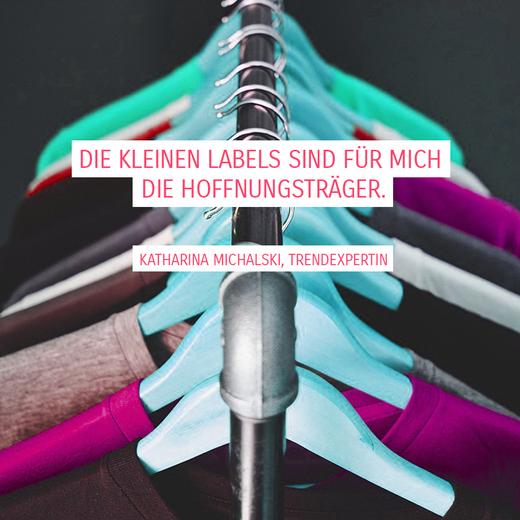 """Zitat von Tredexpertin Katharina Michalski zu nachhaltiger Mode: """"Die kleinen Labels sind für mich der Hoffnungsträger."""""""