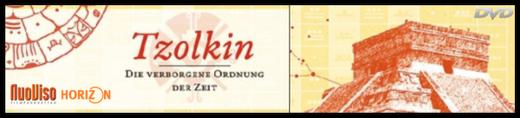 Tzolkin - Die verborgene Ordnung der Zeit