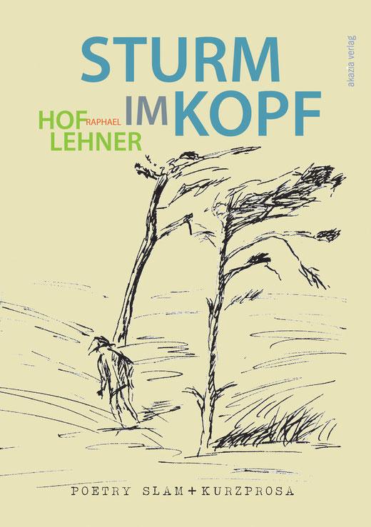 Raphael Hoflehner, Buch, Sturm im Kopf, Akazia Verlag, Poetry Slam, Linz, Mühlviertel