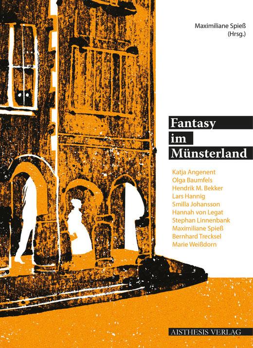Cover von Maximiliane Spieß (Hrsg.): Fantasy im Münsterland. Aisthesis 2021.