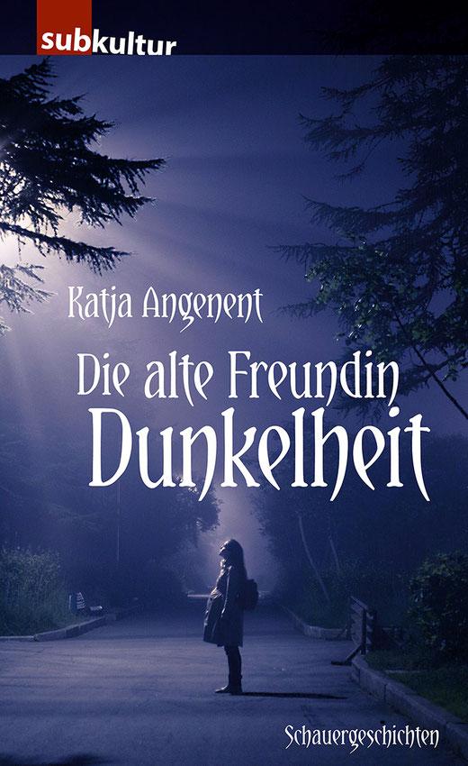 """Du siehst das Cover des Buches """"Die alte Freundin Dunkelheit"""" von Katja Angenent."""