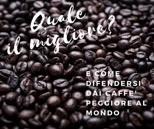 caffe migliore e caffe peggiore