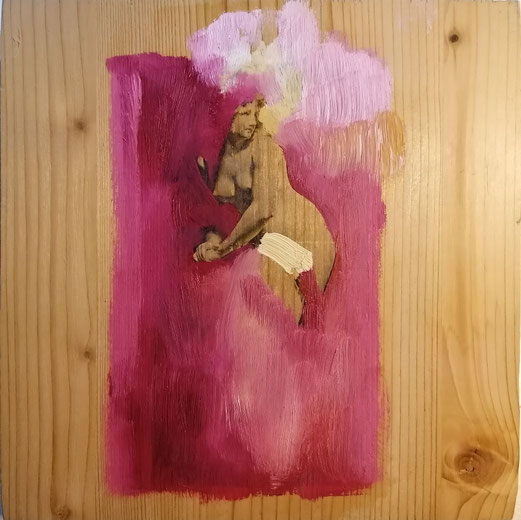 Akt in Rosa 19,5x19,5cm  kombinierte Technik mit Ölfarben / Holz 9.3.202020