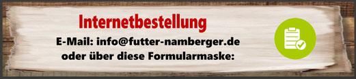 Internetbestellung: info@futter-namberger.de
