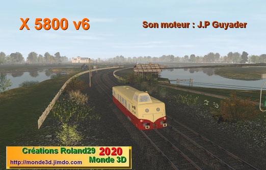X5800 : modèle n'ayant pas la prétention d'être une réplique exacte ! Ce modèle sera téléchargeable sur le site ou sur Trainz & Compagnie.