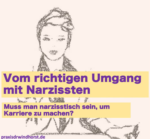 Narzissten - Kommunikationspsychologie Windhorst Berlin