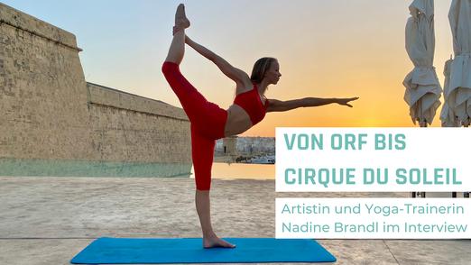 Nadine Brandl im Interview mit dem Pilates Studio Vienna über Cirque Du Soleil und das ORF Yoga Magazin