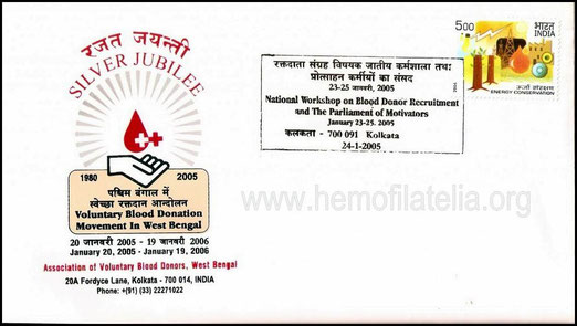 Special Cover Silver Jubilee – Voluntary Blood Donation Movement in West Bengal. National Workshop on Blood Donor Recruitment and The parliament of motivators. Date of Issue: 24-01-2005.