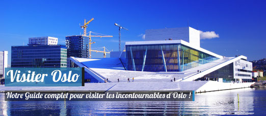 Guide Voyage Oslo - Visiter Oslo - Les Incontournables