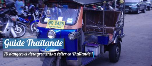 10 désagréments et dangers à éviter en Thaïlande ! - Crédit Photo : Trip85.com