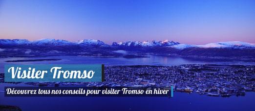 Visiter Tromso en hiver !