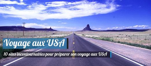 Préparer son voyage aux USA gràce à 10 Sites internet incontournables !