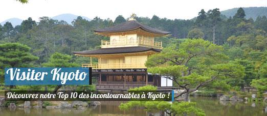 Visiter Kyoto - Les incontournables !