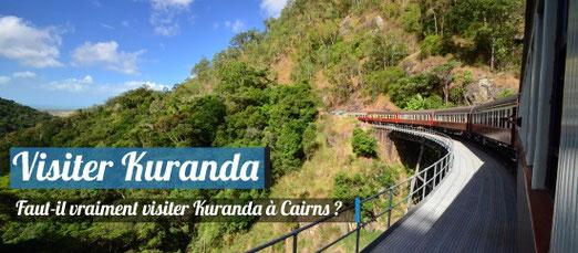 Visite Kuranda - Faut-il vraiment y aller ?