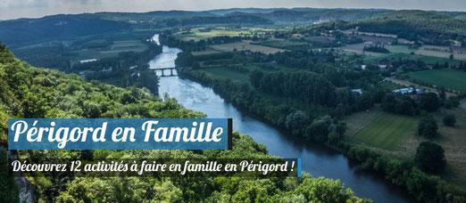Découvrez le Périgord en Famille !