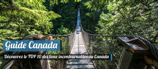TOP des lieux incontournables à voir absolument au Canada !