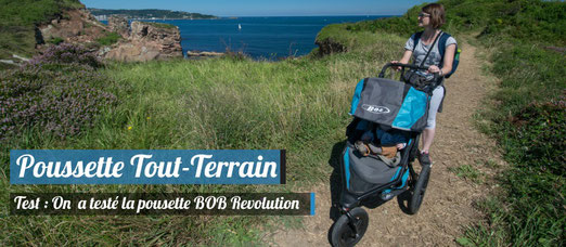 On a testé la poussette tout terrain BOB Revolution - Credit Photo : trip85