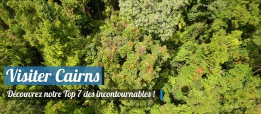 Visiter Cairns - Notre Top 7 des incontournables