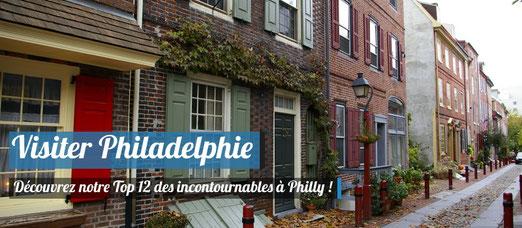 Visiter Philadelphie - Notre Top 12 des incontournables !