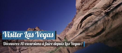 Découvrez 10 excursions à faire depuis Las Vegas !