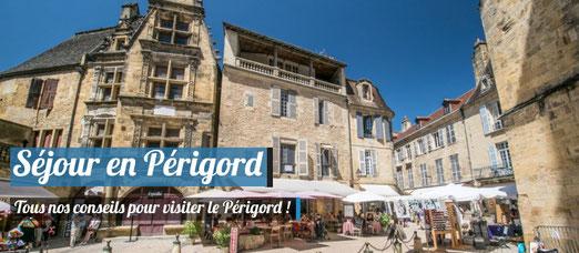 Nos conseils pour préparer votre séjour en Périgord !