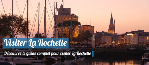 Visiter La Rochelle - Guide Voyage Complet