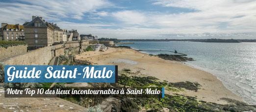 Notre Top 10 des lieux incontournables à voir à Saint-Malo !