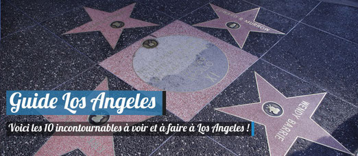 Guide Los Angeles - Visiter les incontournables de Los Angeles !